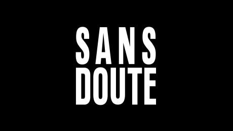 SANS DOUTE