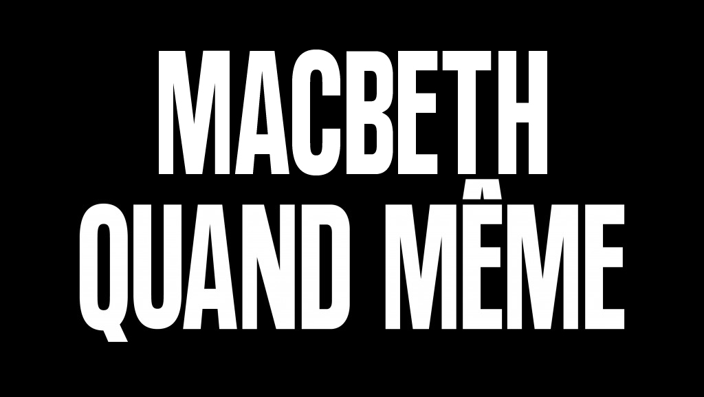 Macbeth Quand Même